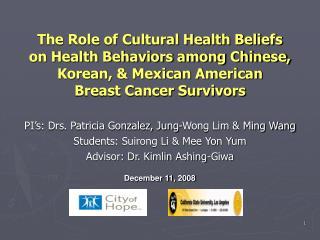 PI's: Drs. Patricia Gonzalez, Jung-Wong Lim & Ming Wang Students: Suirong Li & Mee Yon Yum