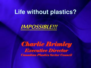 Life without plastics?