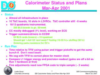 Calorimeter Status and Plans Mar-Apr 2001