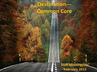 Destination--- Common Core