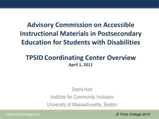 Debra Hart Institute for Community Inclusion University of Massachusetts, Boston
