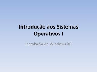 Introdução aos Sistemas Operativos I