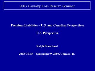 Premium Liabilities   U.S. and Canadian Perspectives  U.S. Perspective