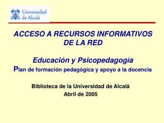 Biblioteca de la Universidad de Alcalá Abril de 2005