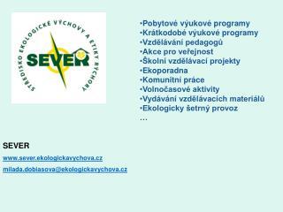 SEVER sever.ekologickavychova.cz milada.dobiasova@ekologickavychova.cz