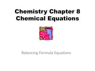 Chemistry Chapter 8 Chemical Equations