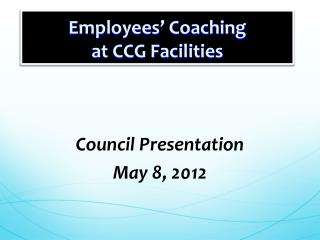 Employees' Coaching at CCG Facilities