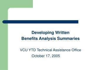 Developing Written  Benefits Analysis Summaries VCU YTD Technical Assistance Office