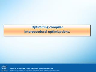 Optimizing compiler . Interpocedural  optimizations .