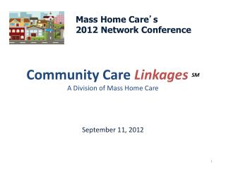 Community Care Linkages SM A Division of Mass Home Care