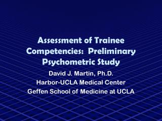 Assessment of Trainee Competencies:  Preliminary Psychometric Study