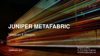 Juniper  Metafabric