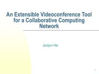 An Extensible Videoconference Tool for a Collaborative Computing Network