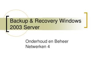 Backup & Recovery Windows 2003 Server