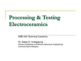 Processing & Testing Electroceramics