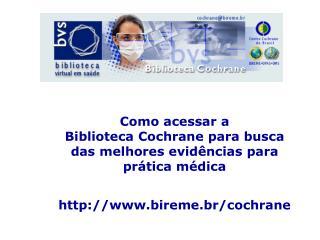 Como acessar a  Biblioteca Cochrane para busca das melhores evidências para prática médica