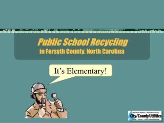 Public School Recycling in Forsyth County, North Carolina