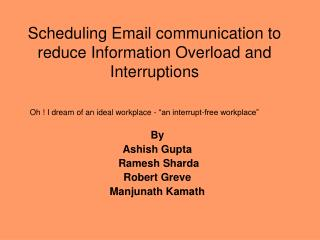 Scheduling Email communication to reduce Information Overload and Interruptions