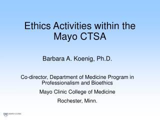 Ethics Activities within the Mayo CTSA