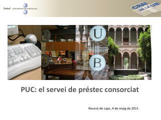 PUC: el  servei  de  préstec consorciat