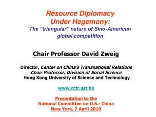 "Resource Diplomacy Under Hegemony: The ""triangular"" nature of Sino-American  global competition"
