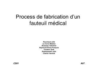 Process de fabrication d'un fauteuil médical