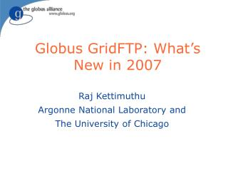 Globus GridFTP: What�s New in 2007