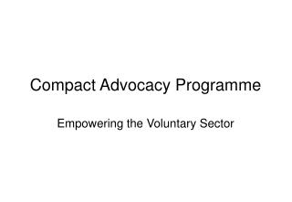 Compact Advocacy Programme
