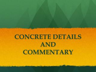 CONCRETE DETAILS  AND  COMMENTARY
