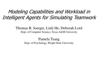 Modeling Capabilities and Workload in  Intelligent Agents for Simulating Teamwork