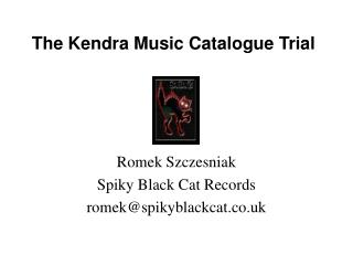 The Kendra Music Catalogue Trial