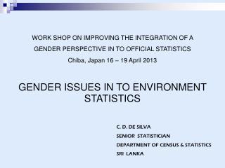 C. D. DE SILVA SENIOR  STATISTICIAN DEPARTMENT OF CENSUS & STATISTICS SRI  LANKA