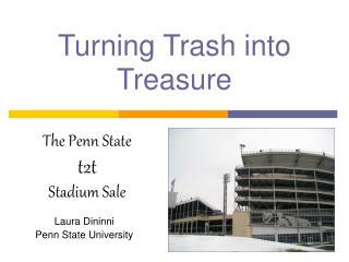 Turning Trash into Treasure