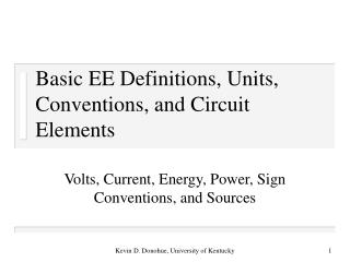 Basic EE Definitions, Units,  Conventions, and Circuit Elements
