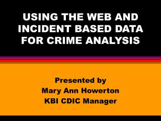 USING THE WEB AND INCIDENT BASED DATA FOR CRIME ANALYSIS