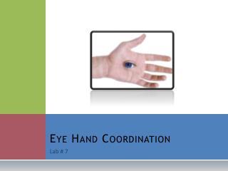 Eye Hand Coordination