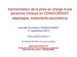 Journée Formation CDAG/CIDDIST  17 septembre 2013  CHR de METZ-MERCY