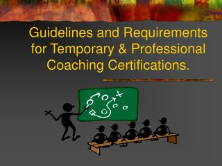 Guidelines and Requirements for Temporary  Professional Coaching Certifications.