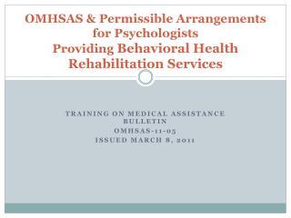 OMHSAS  Permissible Arrangements for Psychologists  Providing Behavioral Health Rehabilitation Services