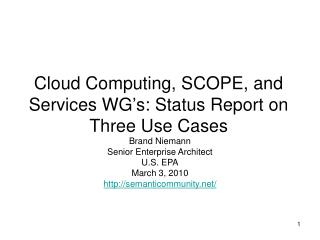 Cloud Computing, SCOPE, and Services WG's: Status Report on Three Use Cases