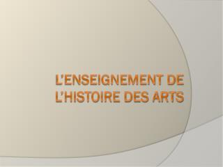 L�Enseignement de l�Histoire des Arts