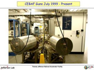 CEBAF Guns July 1999 - Present
