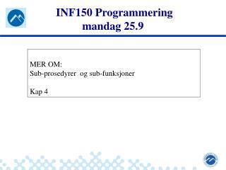 INF150 Programmering mandag 25.9