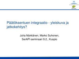 Päätöksentuen integraatio - yleiskuva ja jatkokehitys?