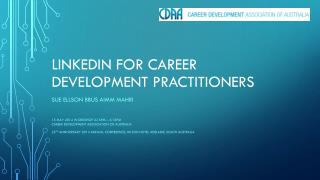 LINKEDIN FOR CAREER DEVELOPMENT PRACTITIONERS