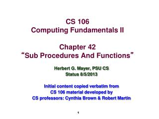 "CS 106 Computing Fundamentals II Chapter 42 "" Sub Procedures And Functions """