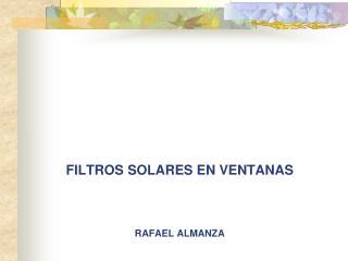 FILTROS SOLARES EN VENTANAS RAFAEL ALMANZA