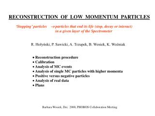 RECONSTRUCTION  OF  LOW  MOMENTUM  PARTICLES