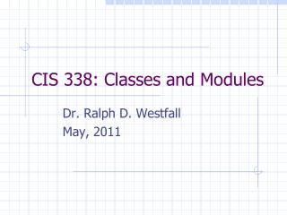CIS 338: Classes and Modules