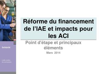 Réforme du financement de l'IAE et impacts pour les ACI